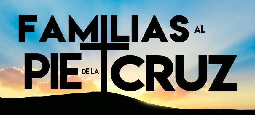 20 de junio: Familias al pie de la cruz