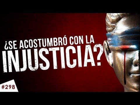 ¿Se acostumbró con la injusticia?