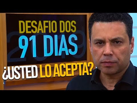 DESAFÍO DE 91 DÍAS: ¿USTED LO ACEPTA? (¡VÉALO AHORA!)