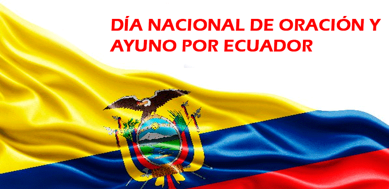 Día Nacional de Oración y Ayuno Por ECUADOR