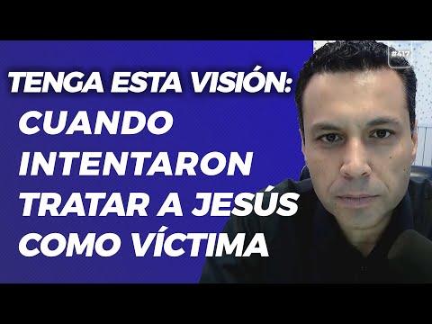 TENGA ESTA VISIÓN: Cuando intentaron tratar a Jesús como VÍCTIMA